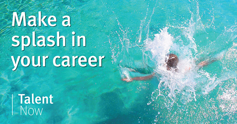 Make a splash in your career by registering for Talent Now